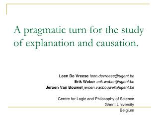 A pragmatic turn for the study of explanation and causation.