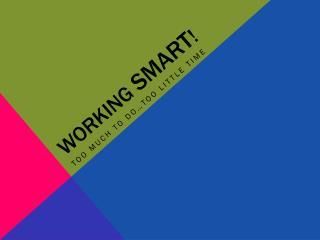 Working  Smart !