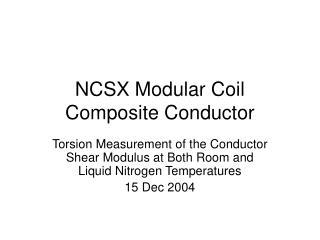 NCSX Modular Coil Composite Conductor