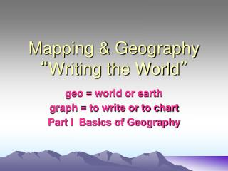 "Mapping & Geography "" Writing the World """