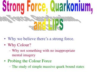 Strong Force, Quarkonium,  and LIPS