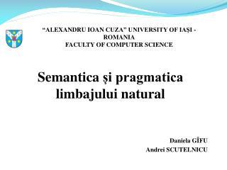 Semantica  și pragmatica limbajului natural Daniela G ÎFU Andrei SCUTELNICU