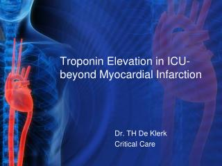 Troponin Elevation in ICU- beyond Myocardial Infarction