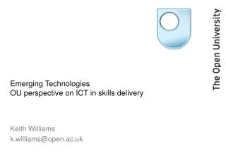 Emerging Technologies OU perspective on ICT in skills delivery
