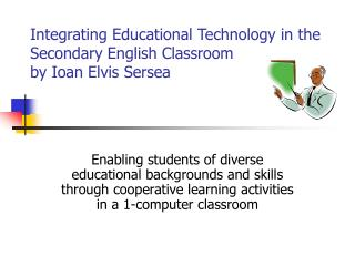 Integrating Educational Technology in the Secondary English Classroom by Ioan Elvis Sersea
