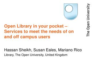 Open Library in your pocket – Services to meet the needs of on and off campus users