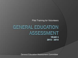 General Education Assessment Year 3 2013 - 2014