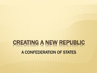 CREATING A NEW REPUBLIC