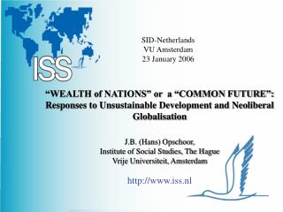 WEALTH of NATIONS  or  a  COMMON FUTURE : Responses to Unsustainable Development and Neoliberal Globalisation  J.B. Han