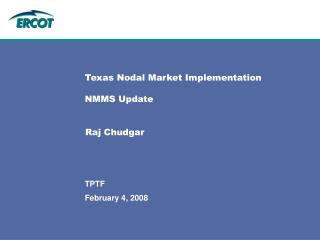 Texas Nodal Market Implementation NMMS Update