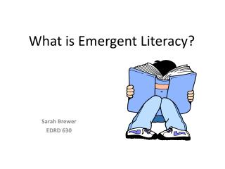 What is Emergent Literacy?
