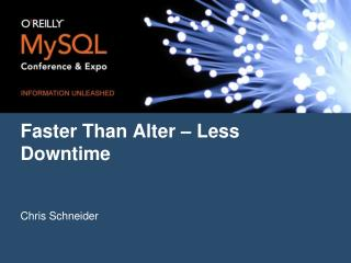 Faster Than Alter – Less Downtime