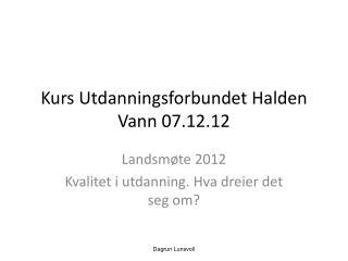Kurs Utdanningsforbundet Halden Vann 07.12.12