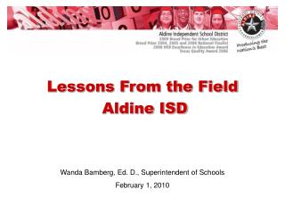 Wanda Bamberg, Ed. D., Superintendent of Schools February 1, 2010
