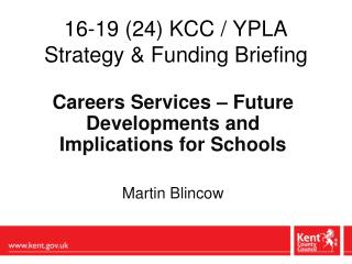 16-19 (24) KCC / YPLA Strategy & Funding Briefing