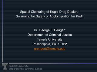 Spatial Clustering of Illegal Drug Dealers: Swarming for Safety or Agglomeration for Profit
