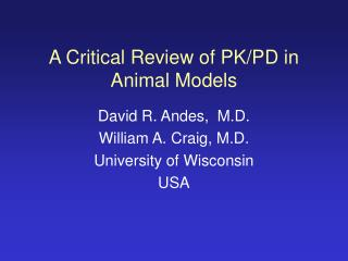 A Critical Review of PK/PD in Animal Models
