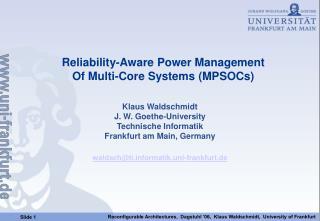 Klaus Waldschmidt J. W. Goethe-University Technische Informatik Frankfurt am Main, Germany