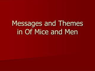 Messages and Themes in Of Mice and Men