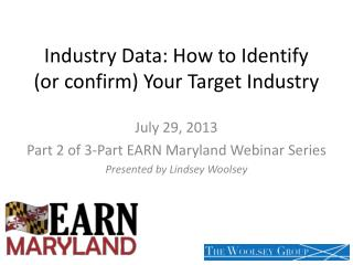 Industry Data: How to Identify (or confirm) Your Target Industry