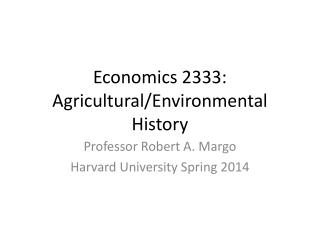 Economics 2333: Agricultural/Environmental History