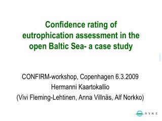 Confidence rating of eutrophication assessment in the open Baltic Sea- a case study
