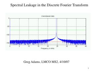 Spectral Leakage in the Discrete Fourier Transform