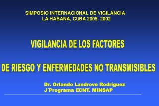 SIMPOSIO INTERNACIONAL DE VIGILANCIA   LA HABANA, CUBA 2005. 2002