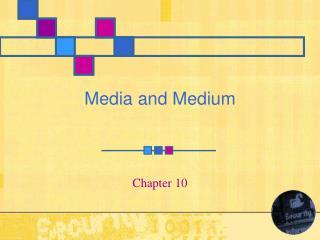 Media and Medium