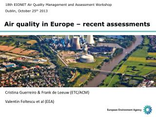Air quality in Europe  � recent assessments