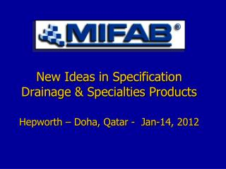 New Ideas in Specification Drainage & Specialties Products Hepworth � Doha, Qatar -  Jan-14, 2012