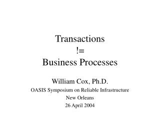 Transactions != Business Processes