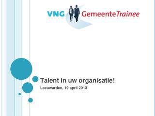 Talent in uw organisatie!