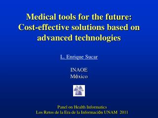 Medical tools for the future: Cost-effective solutions based on advanced technologies