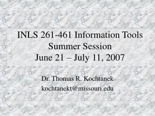 INLS 261-461 Information Tools Summer Session June 21 � July 11, 2007