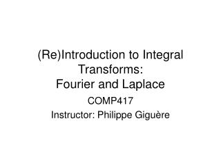 ReIntroduction to Integral Transforms: Fourier and Laplace