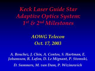 Keck Laser Guide Star Adaptive Optics System: 1 st  & 2 nd  Milestones