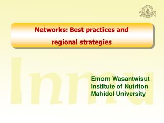 Networks: Best practices and  regional strategies