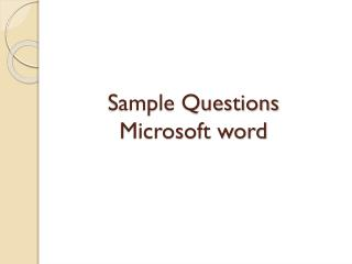 Sample Questions  Microsoft word