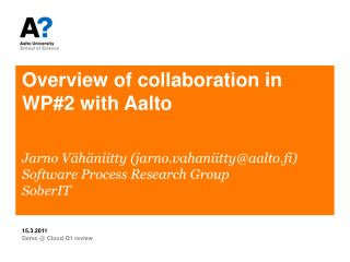 Overview  of collaboration in WP#2 with Aalto