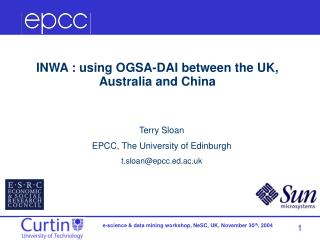 Terry Sloan EPCC, The University of Edinburgh t.sloan@epcc.ed.ac.uk