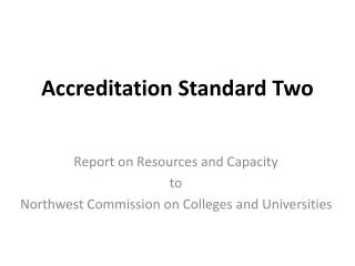 Accreditation Standard  Two