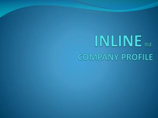 INLINE ltd. COMPANY PROFILE