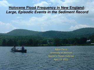 Holocene Flood Frequency in New England : Large, Episodic Events in the Sediment Record