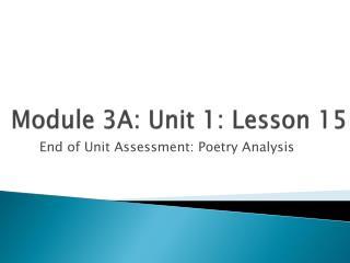 Module 3A: Unit 1: Lesson  15
