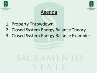 Agenda   Property  Throwdown   Closed System Energy Balance Theory