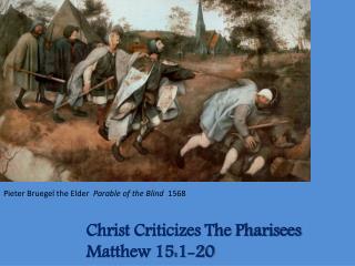 Christ Criticizes The Pharisees Matthew 15:1-20