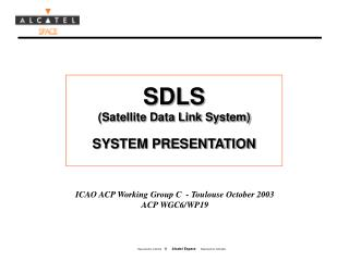 SDLS (Satellite Data Link System) SYSTEM PRESENTATION