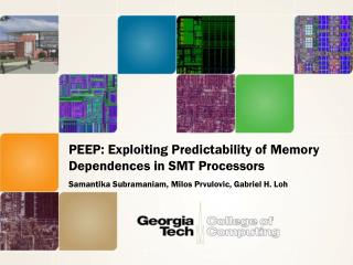 PEEP: Exploiting Predictability of Memory Dependences in SMT Processors