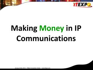 Making  Money  in IP Communications
